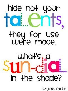 hide not your talents, the for use were made whats a sun dial in the shade